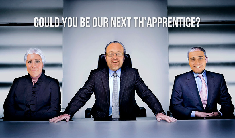 Could you be our next th'Apprentice?